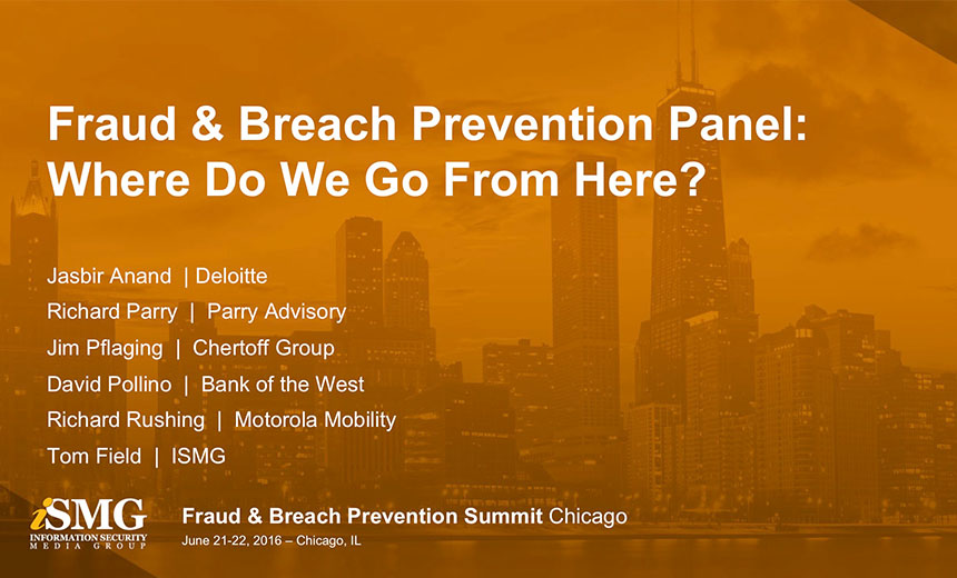 Fraud & Breach Prevention Panel: Where Do We Go From Here?