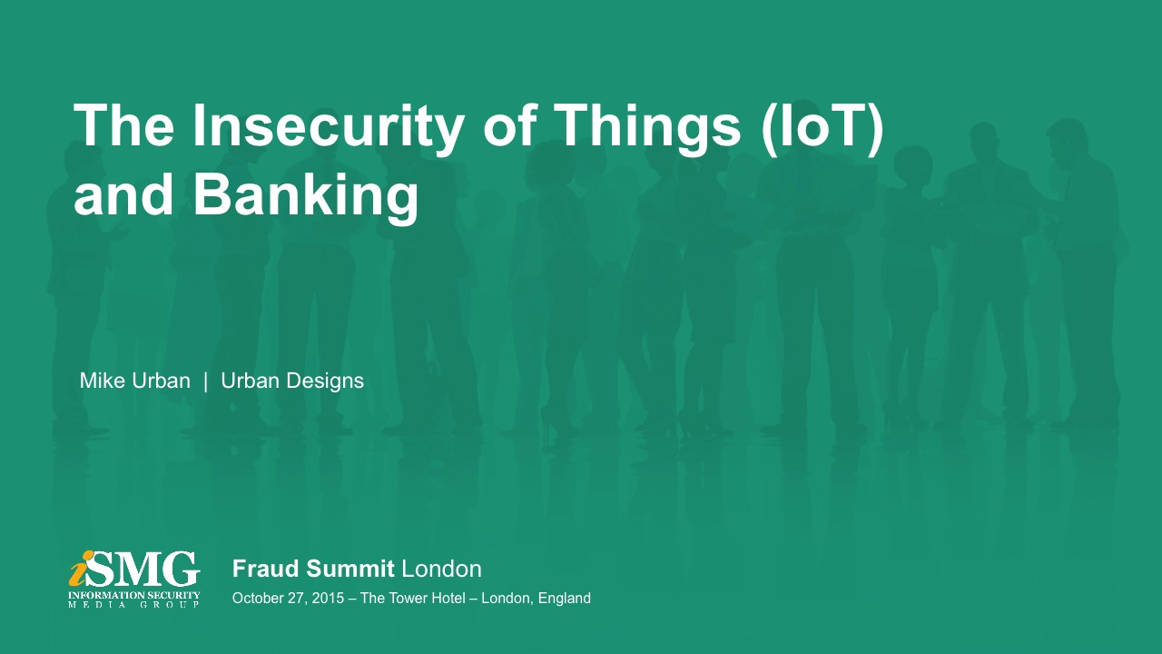 The Insecurity of Things (IoT) and Secure Banking